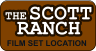 THE SCOTT RANCH  FILM SET LOCATION